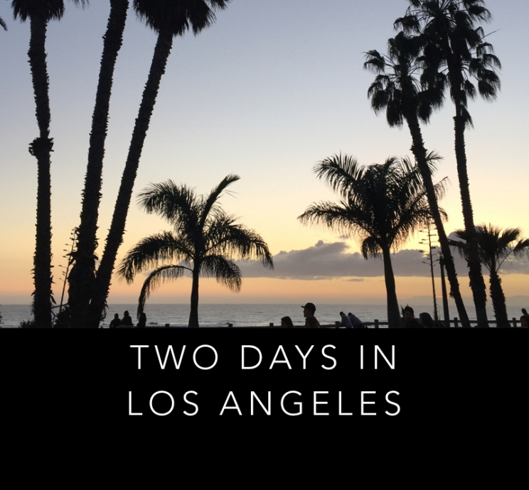 2 Days in Los Angeles